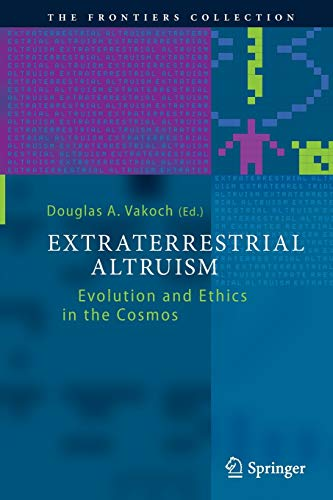 9783662510636: Extraterrestrial Altruism: Evolution and Ethics in the Cosmos (The Frontiers Collection)