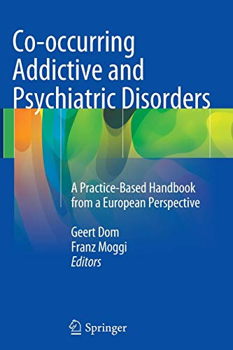 9783662511091: Co-occurring Addictive and Psychiatric Disorders: A Practice-Based Handbook from a European Perspective