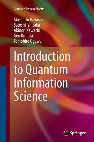 Introduction to Quantum Information Science (Graduate Texts: Hayashi, Masahito; Ishizaka,