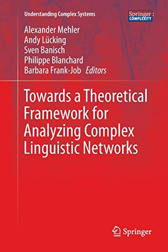 9783662512623: Towards a Theoretical Framework for Analyzing Complex Linguistic Networks (Understanding Complex Systems)