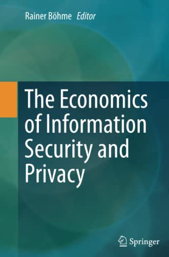9783662512722: The Economics of Information Security and Privacy