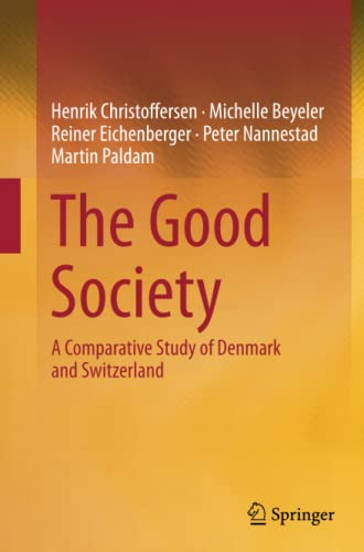 9783662512937: The Good Society: A Comparative Study of Denmark and Switzerland