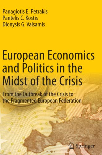 9783662513255: European Economics and Politics in the Midst of the Crisis: From the Outbreak of the Crisis to the Fragmented European Federation