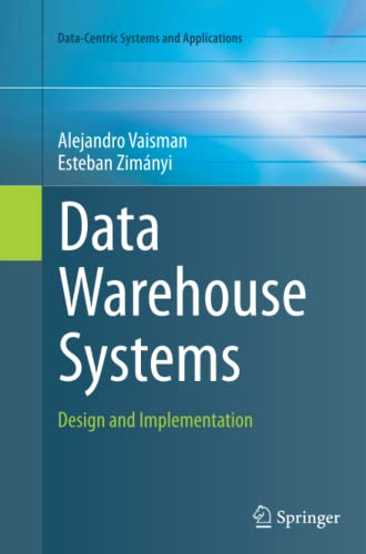 Data Warehouse Systems: Design and Implementation (Data-Centric Systems and Applications): ...