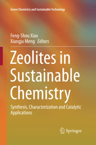 9783662513927: Zeolites in Sustainable Chemistry: Synthesis, Characterization and Catalytic Applications (Green Chemistry and Sustainable Technology)