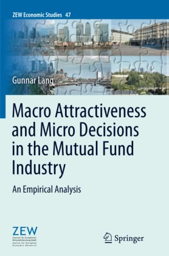 9783662513972: Macro Attractiveness and Micro Decisions in the Mutual Fund Industry: An Empirical Analysis (ZEW Economic Studies)