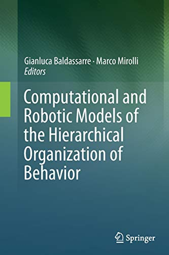 9783662514023: Computational and Robotic Models of the Hierarchical Organization of Behavior