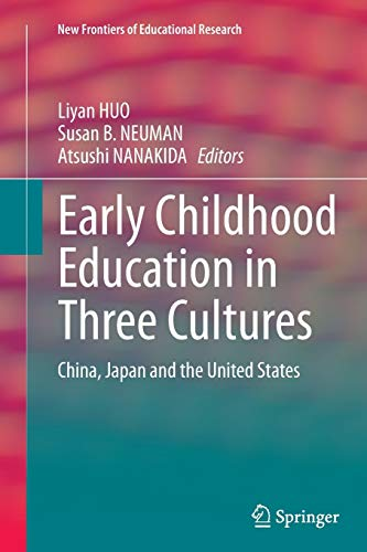 Early Childhood Education in Three Cultures. China, Japan and the United States: LIYAN HUO