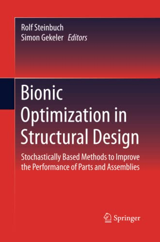9783662516058: Bionic Optimization in Structural Design: Stochastically Based Methods to Improve the Performance of Parts and Assemblies
