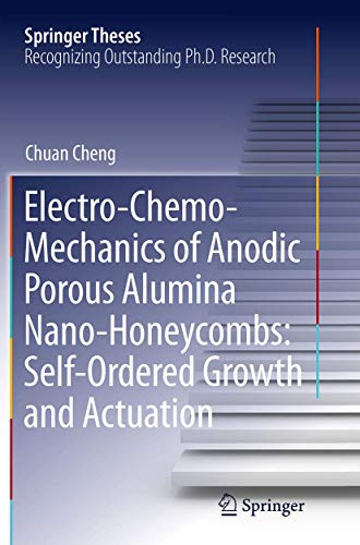 9783662516621: Electro-Chemo-Mechanics of Anodic Porous Alumina Nano-Honeycombs: Self-Ordered Growth and Actuation (Springer Theses)