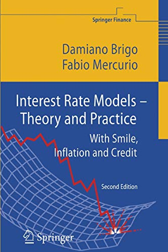 Interest Rate Models - Theory and Practice: Brigo, Dr Damiano,