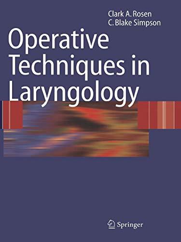 Operative Techniques in Laryngology: Clark A. Rosen;