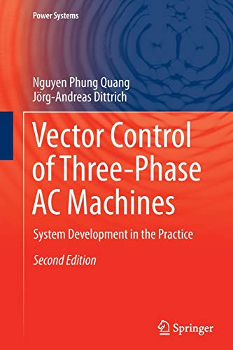 9783662518038: Vector Control of Three-Phase AC Machines: System Development in the Practice (Power Systems)