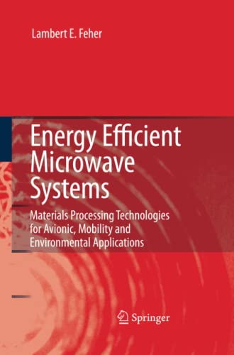 9783662518786: Energy Efficient Microwave Systems: Materials Processing Technologies for Avionic, Mobility and Environmental Applications
