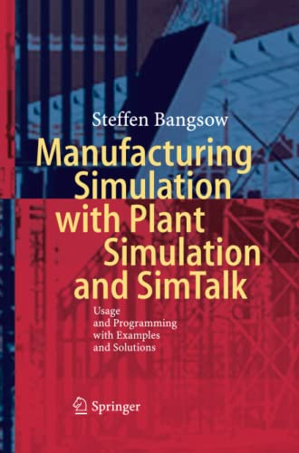 9783662519127: Manufacturing Simulation with Plant Simulation and Simtalk: Usage and Programming with Examples and Solutions