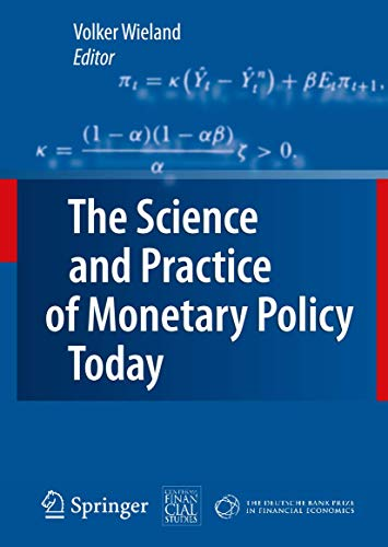 9783662519462: The Science and Practice of Monetary Policy Today: The Deutsche Bank Prize in Financial Economics 2007