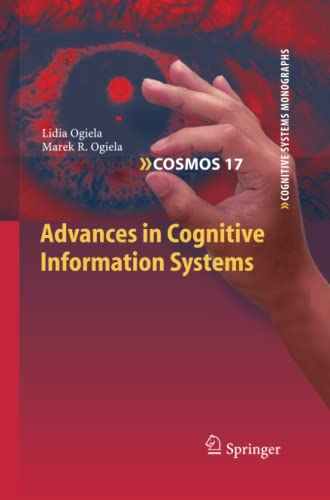Advances in Cognitive Information Systems (Cognitive Systems Monographs): Lidia Ogiela