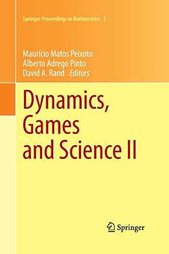 9783662520024: Dynamics, Games and Science II: DYNA 2008, in Honor of Maurício Peixoto and David Rand, University of Minho, Braga, Portugal, September 8-12, 2008 (Springer Proceedings in Mathematics)
