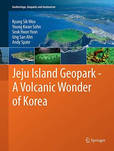 9783662520437: Jeju Island Geopark - A Volcanic Wonder of Korea (Geoheritage, Geoparks and Geotourism)