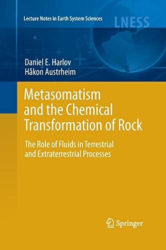 9783662520642: Metasomatism and the Chemical Transformation of Rock: The Role of Fluids in Terrestrial and Extraterrestrial Processes (Lecture Notes in Earth System Sciences)