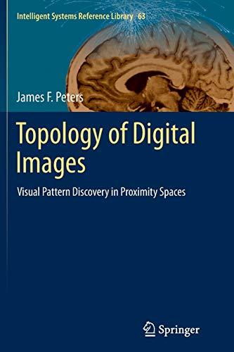 9783662522509: Topology of Digital Images: Visual Pattern Discovery in Proximity Spaces (Intelligent Systems Reference Library)