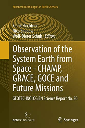 9783662522547: Observation of the System Earth from Space - CHAMP, GRACE, GOCE and future missions: GEOTECHNOLOGIEN Science Report No. 20 (Advanced Technologies in Earth Sciences)