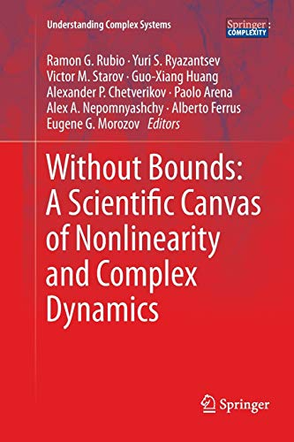 9783662523278: Without Bounds: A Scientific Canvas of Nonlinearity and Complex Dynamics (Understanding Complex Systems)