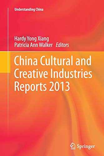9783662523346: China Cultural and Creative Industries Reports 2013 (Understanding China)