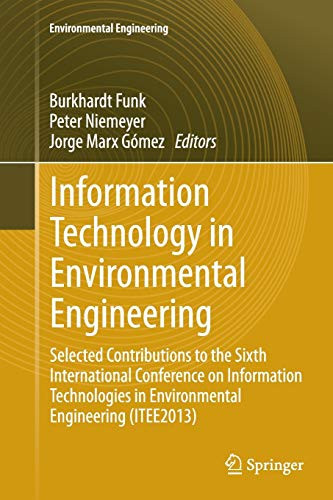 9783662523414: Information Technology in Environmental Engineering: Selected Contributions to the Sixth International Conference on Information Technologies in ... (Environmental Science and Engineering)