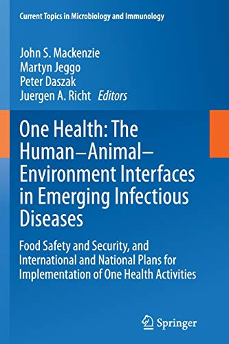 9783662523544: One Health: The Human-Animal-Environment Interfaces in Emerging Infectious Diseases: Food Safety and Security, and International and National Plans ... Topics in Microbiology and Immunology)