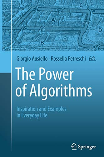 9783662523667: The Power of Algorithms: Inspiration and Examples in Everyday Life