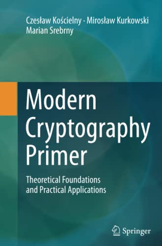 9783662524534: Modern Cryptography Primer: Theoretical Foundations and Practical Applications