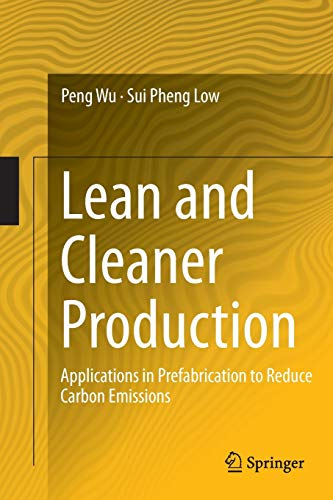 9783662525234: Lean and Cleaner Production: Applications in Prefabrication to Reduce Carbon Emissions
