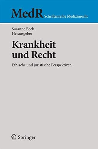 9783662526507: Krankheit und Recht: Ethische und juristische Perspektiven (MedR Schriftenreihe Medizinrecht)