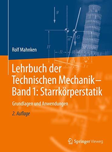 9783662527849: Lehrbuch der Technischen Mechanik - Band 1: Starrkörperstatik: Grundlagen und Anwendungen