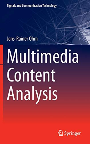 Multimedia Content Analysis (Signals and Communication Technology): Jens-Rainer Ohm