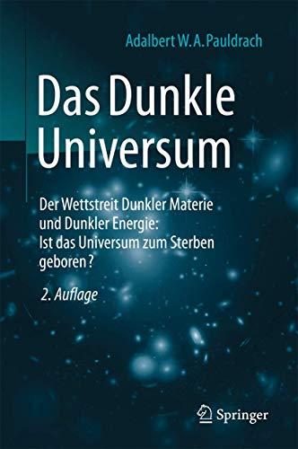 Das Dunkle Universum: Der Wettstreit Dunkler Materie: Pauldrach, Adalbert W.