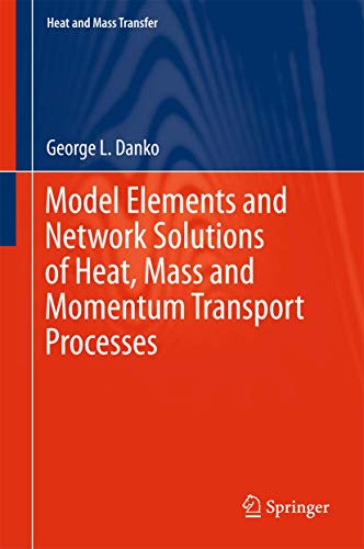 9783662529294: Model Elements and Network Solutions of Heat, Mass and Momentum Transport Processes (Heat and Mass Transfer)
