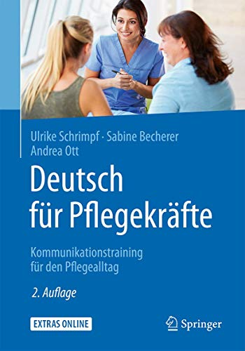 9783662529669: Deutsch für Pflegekräfte: Kommunikationstraining für den Pflegealltag (German Edition)