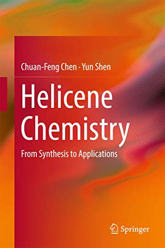9783662531662: Helicene Chemistry: From Synthesis to Applications