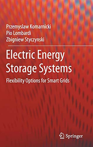 Electric Energy Storage Systems: Flexibility Options for Smart Grids: Przemyslaw Komarnicki