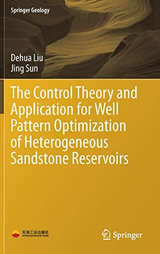 The Control Theory and Application for Well Pattern Optimization of Heterogeneous Sandstone ...