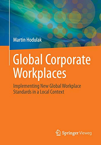 9783662533918: Global Corporate Workplaces: Implementing New Global Workplace Standards in a Local Context