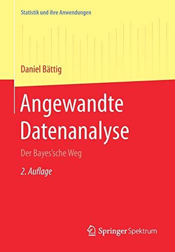 9783662542194: Angewandte Datenanalyse: Der Bayes'sche Weg (Statistik und ihre Anwendungen) (German Edition)