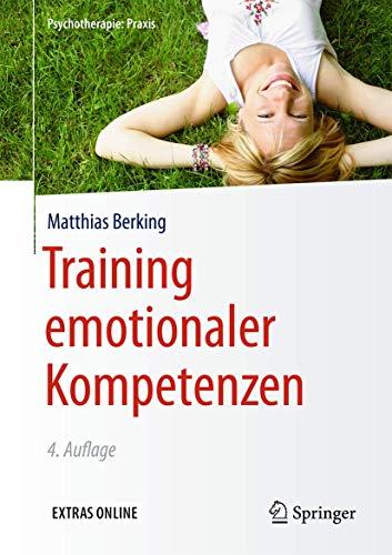 9783662542729: Training emotionaler Kompetenzen (Psychotherapie: Praxis)
