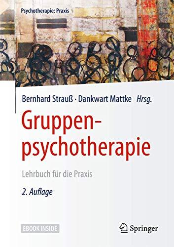 Gruppenpsychotherapie : Lehrbuch für die Praxis: Bernhard Strauß
