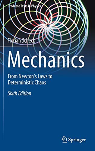9783662554883: Mechanics: From Newton's Laws to Deterministic Chaos (Graduate Texts in Physics)