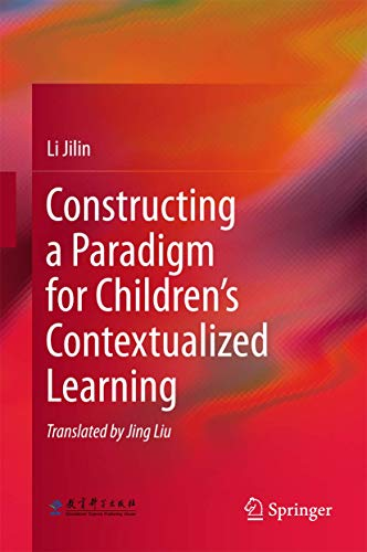 Constructing a Paradigm for Children's Contextualized Learning: Liu Jilin