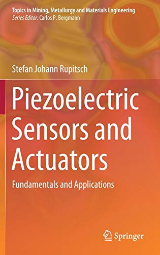 Piezoelectric Sensors and Actuators: Fundamentals and Applications: Stefan Johann Rupitsch