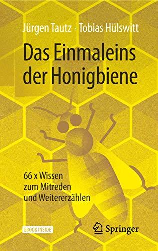 9783662583685: Das Einmaleins der Honigbiene: 66 x Wissen zum Mitreden und Weitererzählen